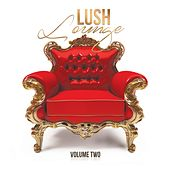 Lush Lounge, Vol. 2 by Various Artists