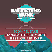Manufactured Music Best of Remixes by Various Artists