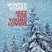 Winter Kisses - Jazz for Young Lovers by Various Artists