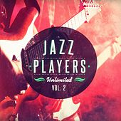 Jazz Players Unlimited, Vol. 2 (A Jazz Lounge Playlist) by Various Artists