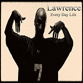 Every Day Life by Lawrence