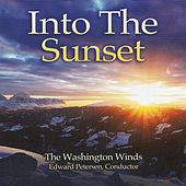 Into the Sunset by The Washington Winds, Edward S. Petersen, conductor