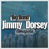 Amapola - Big Band Favourites by Jimmy Dorsey