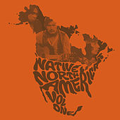 Native North America (Vol. 1) : Aboriginal Folk, Rock, And Country 1966-1985 by Various Artists