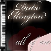 All of Me by Duke Ellington