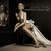 DARK LOUNGE SEDUCTION Sensual Music for a Promiscuous Night by Various Artists