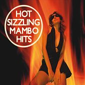 Hot Sizzling Mambo Hits Part 3 by Various Artists