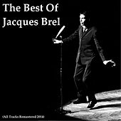 The Best of Jacques Brel (All Tracks Remastered 2014) by Jacques Brel