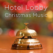 Hotel Lobby Christmas Music: Instrumental Christmas Songs Like Joy to the World, Silent Night, O Holy Night, Away in a Manger, Deck the Halls, And Santa Claus Is Coming to Town by The O'Neill Brothers