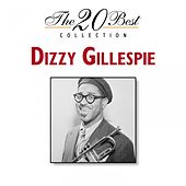 The 20 Best Collection by Dizzy Gillespie
