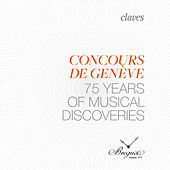 Geneva Music Competition: 75 Years of Musical Discoveries (Live Recording) by Various Artists