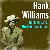 Hank Williams Greatest Collection by Hank Williams