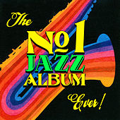 The No. 1 Jazz Album Ever von Various Artists