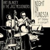 Night in Tunisia Art Blakley in Concert by Art Blakey