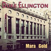 Mara Gold by Duke Ellington