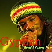 Gyptian Roots & Culture Style by Gyptian