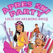 Après Ski Party Lech am Arlberg 2015 by Various Artists