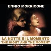 La Notte e il Momento - The Night and the Moment (Original Motion Picture Soundtrack) by Ennio Morricone