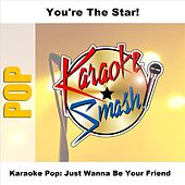 Karaoke Pop: Just Wanna Be Your Friend by Studio Group