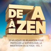 De A à Zen, Vol. 1 (25 musiques de relaxation pour pratiquer la sophrologie, la méditation ou le yoga) by Various Artists