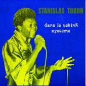Dans le Tchink Système by Stanislas Tohon