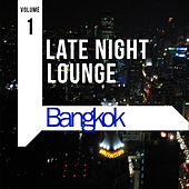 Late Night Lounge - Bangkok, Vol. 1 (Deluxe Selection of Finest Lounge, Chill out and Smooth Jazz) by Various Artists