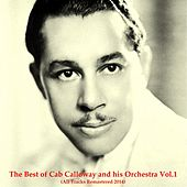 The Best of Cab Calloway and His Orchestra, Vol. 1 (All Tracks Remastered 2014) by Cab Calloway