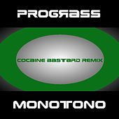 Monotono (Cocaine Bastard Remix) by Prograss