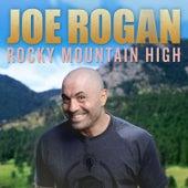 Rocky Mountain High by Joe Rogan