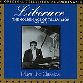 The Golden Age of Television Vol. 3 - Liberace Plays the Classics by Liberace