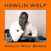 Howlin' Wolf Boogie by Howlin' Wolf