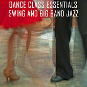 Dance Class Essentials - Swing and Big Band Jazz by Various Artists