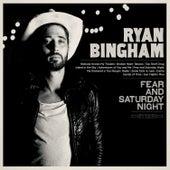 Fear and Saturday Night by Ryan Bingham