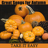 Great Songs for Autumn: Take It Easy by The O'Neill Brothers Group
