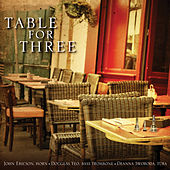 Table for Three by John Ericson, Douglas Yeo, Deanna Swoboda
