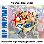 Karaoke Hip Hop/Rap: How Come by Studio Group