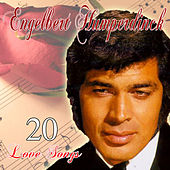 20 Love Songs by Engelbert Humperdinck