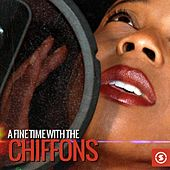 A Fine Time with the Chiffons by The Chiffons