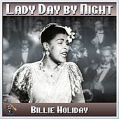 Lady Day By Night - Billie Holiday by Billie Holiday