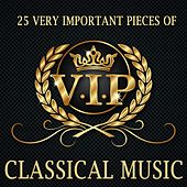 Classical Piano - 25 Very Important Pieces of Classical Music - VIP by Various Artists