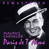 Paris je t´aime by Maurice Chevalier