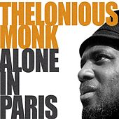 Monk, Alone In Paris by Thelonious Monk