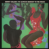I'm Always Dancin' to the Music by Benny Golson