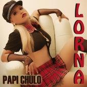 Papi Chulo by Lorna