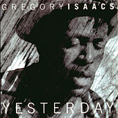 Yesterday by Gregory Isaacs