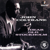 Dear Old Stockholm by John Coltrane