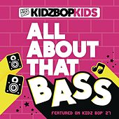All About That Bass by KIDZ BOP Kids