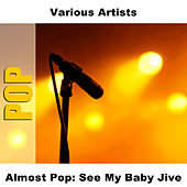 Almost Pop: See My Baby Jive by Studio Group