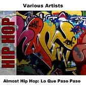 Almost Hip Hop: Lo Que Paso Paso by Studio Group