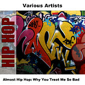Almost Hip Hop: Why You Treat Me So Bad by Studio Group